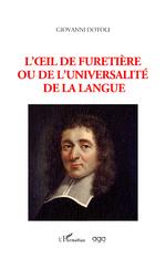 L'oeil de Furetière ou de l'Universalité de la langue -