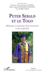 Peter Sebald et le Togo. Mélanges en mémoire d'un chercheur et de sa passion -