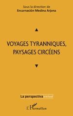 Voyages tyranniques, paysages circéens -