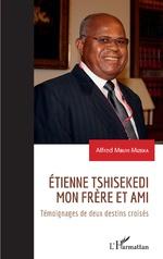 Etienne Tshisekedi mon frère et ami -