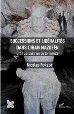 Successions et libéralités dans l'Iran mazdéen -
