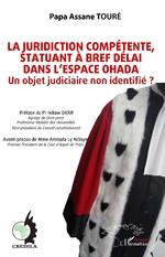 La juridiction compétente, statuant à bref délai dans l'espace OHADA - Papa Assane Touré