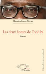 Les deux hontes de Tondibi. Roman - Mamadou Bamba Ndiaye