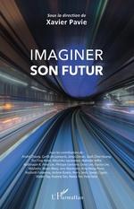Imaginer son futur - Xavier Pavie