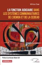 La fonction judiciaire dans les systèmes communautaires de l'UEMOA et de la CEDEAO -