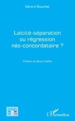 Laïcité-séparation ou régression néo-concordataire ? -