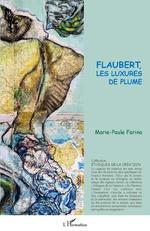 Flaubert, les luxures de plume -