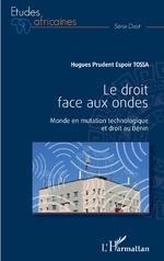Le droit face aux ondes - Hugues Prudent Espoir Tossa