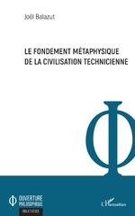 Le fondement métaphysique de la civilisation technicienne -