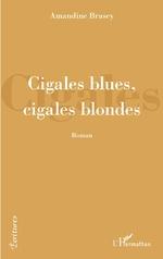 Cigales blues, cigales blondes -