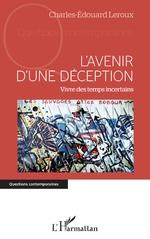 L'avenir d'une déception - Charles-Edouard Leroux