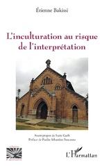 L'inculturation au risque de l'interprétation -