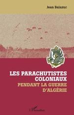 Les parachutistes coloniaux pendant la guerre d'Algérie -
