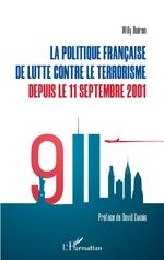 La politique française de lutte contre le terrorisme depuis le 11 septembre 2001 -