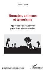 Humains, animaux et terrorisme - Jordan Goulet