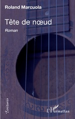 Tête de noeud - Roland Marcuola