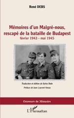 Mémoires d'un Malgré-nous, rescapé de la bataille de Budapest - René Debs