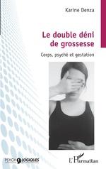 Le double déni de grossesse -