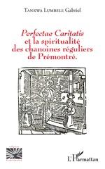 Perfectae caritatis et la spiritualité des chanoines réguliers de Prémontré - Gabriel Tankwa Lumbele