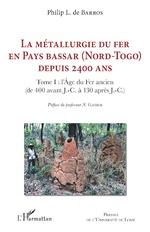 La métallurgie du fer en pays Bassar (Nord-Togo) depuis 2400 ans - Philip L. De Barros