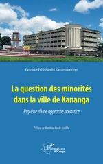 La question des minorités dans la ville de Kananga - Evariste Tshishimbi Katumumonyi