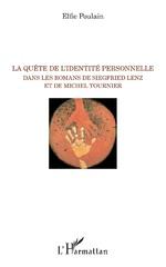 La quête de l'identité personnelle dans les romans de Siegfried Lenz et de Michel Tournier -