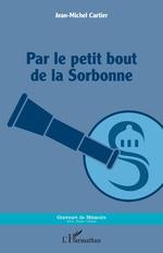 Par le petit bout de la Sorbonne - Jean-Michel Cartier