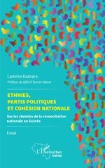 Ethnies, partis politiques et cohésion nationale - Lamine Kamara