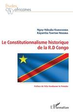 Le Constitutionnalisme historique de la R.D Congo - Ngoy-Ndouba Kamatanda, Kayamba Tshitshi Ndouba