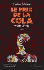 Le prix de la Cola. wòro sòngo - Marilou Robillard