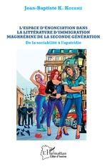 L'espace d'énonciation dans la littérature d'immigration maghrébine de la seconde génération - Jean-Baptiste K. Kouame