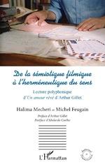 De la sémiotique filmique à l'herméneutique du sens - Halima Mecheri, Michel Feugain