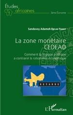 La zone monétaire CEDEAO - Sandavoy Adamoh Djelhi-Yahot