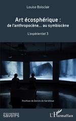 Art écosphérique - Louise Boisclair