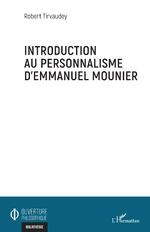 Introduction au personnalisme d'Emmanuel Mounier - Robert Tirvaudey