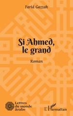 Si Ahmed, le grand - Farid Gazzah
