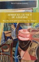 Afriques : le saut du léopard - Hervé Lejeune