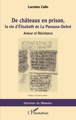 De chateaux en prison, la vie d'Élisabeth de La Panouse-Debré - Lorraine Colin
