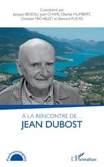 A la rencontre de... Jean Dubost - Jacques Bineau, Jean Chami, Chantal Humbert, Christian Michelot, Bernard Pueyo