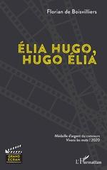 Élia Hugo, Hugo Élia - Florian de Boisvilliers