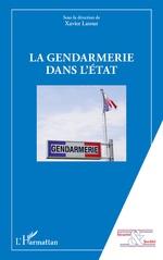 La gendarmerie dans l'Etat - Xavier Latour