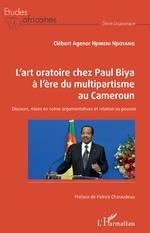 L'art oratoire chez Paul Biya à l'ère du multipartisme au Cameroun - Clébert Agenor Njimeni Njiotang