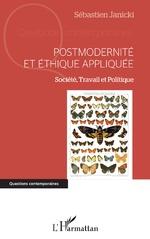 Postmodernité et éthique appliquée - Sébastien Janicki