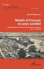 Wolofs et Français en pays soninké - Saliou Dit Baba Diallo