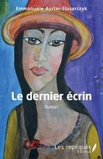 Le dernier écrin - Emmanuèle Auriac-Slusarczyk