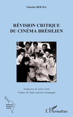 La révision critique du cinema brésilien - Glauber Rocha, Sylvie Debs