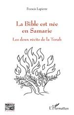 La Bible est née en Samarie - Francis Lapierre