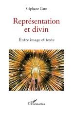 Représentation et divin - Stéphane Caro