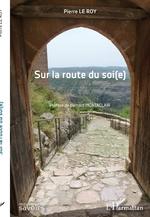 Sur la route du soi(e) - Pierre Le Roy