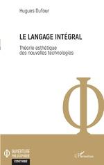 Le langage intégral - Hugues Dufour